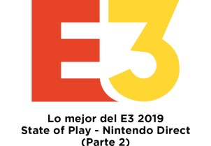 Lo mejor del E3 2019 - Parte 2