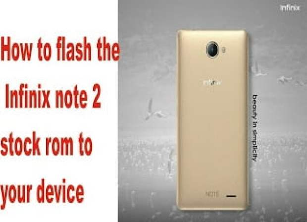 How to flash infinix note 2 lte stock rom