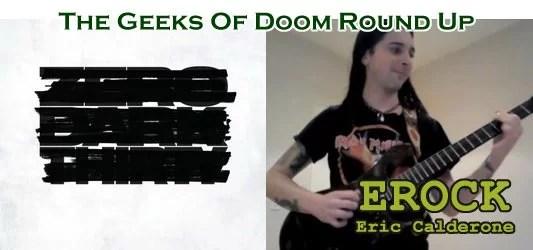 The Geeks Of Doom Round Up 18: Eric Calderone and Zero Dark Thirty