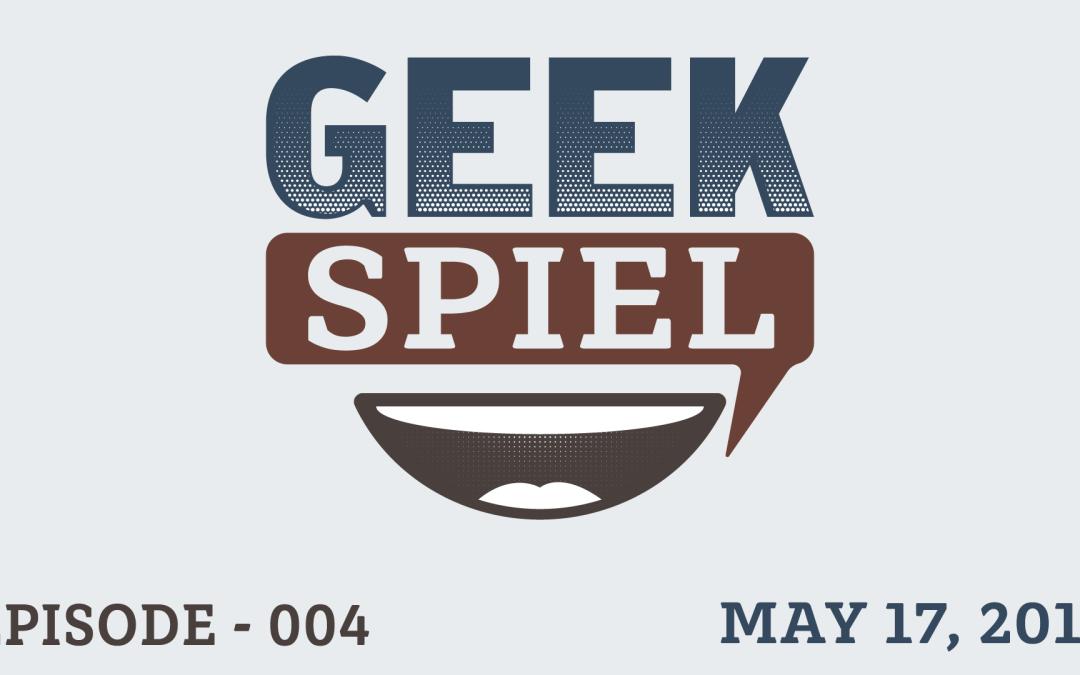 Geek Spiel – May 16, 2017