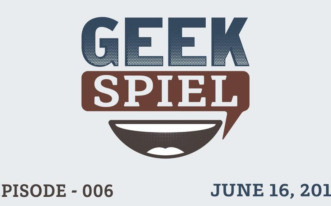 Geek Spiel – June 16, 2017