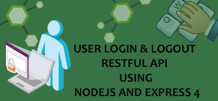 User Login Logout RESTful API Using Nodejs And Express 4