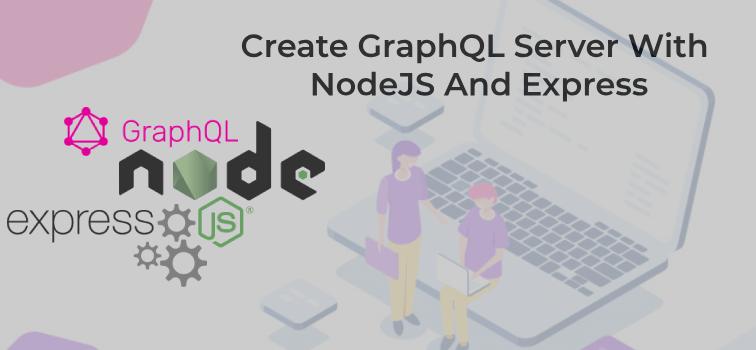 GraphQL Server With NodeJS Express