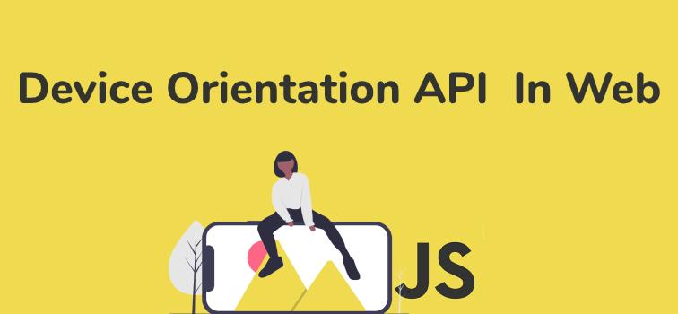 Best Device Orientation API In Web Using Javascript