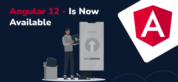 Angular v12 Is Now Released And Available