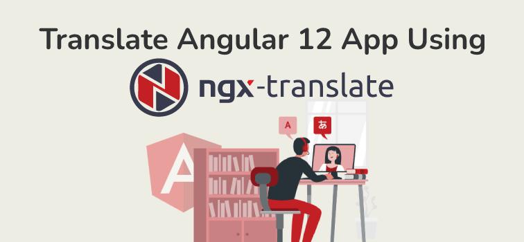Easily Translate Angular 12 App Using ngx-translate