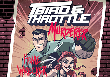 Kickstarter Campaign for T-BIRD & THROTTLE #1, a new comic series from Josh Howard, creator of DEAD@17