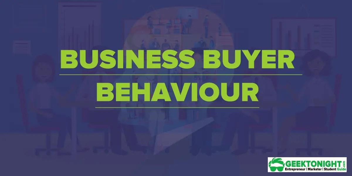 Business Buyer Behaviour- Type, Process, Factors, Roles