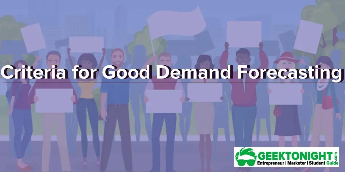 Criteria for Good Demand Forecasting