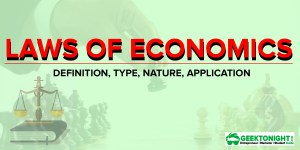 Laws of Economics | Definition, Type, Nature, Application