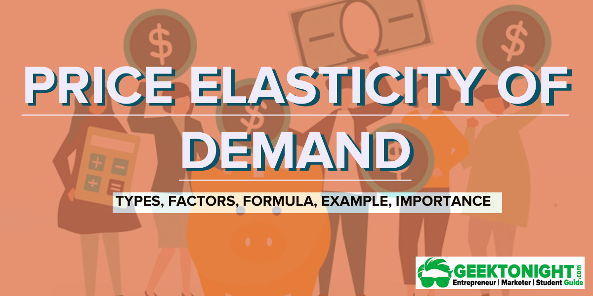 Price Elasticity of Demand | Types, Factors, Formula, Example, Importance