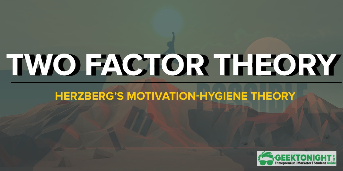 Two Factor Theory | Herzberg's Motivation-Hygiene Theory