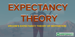 Vroom's Expectancy Theory of Motivation