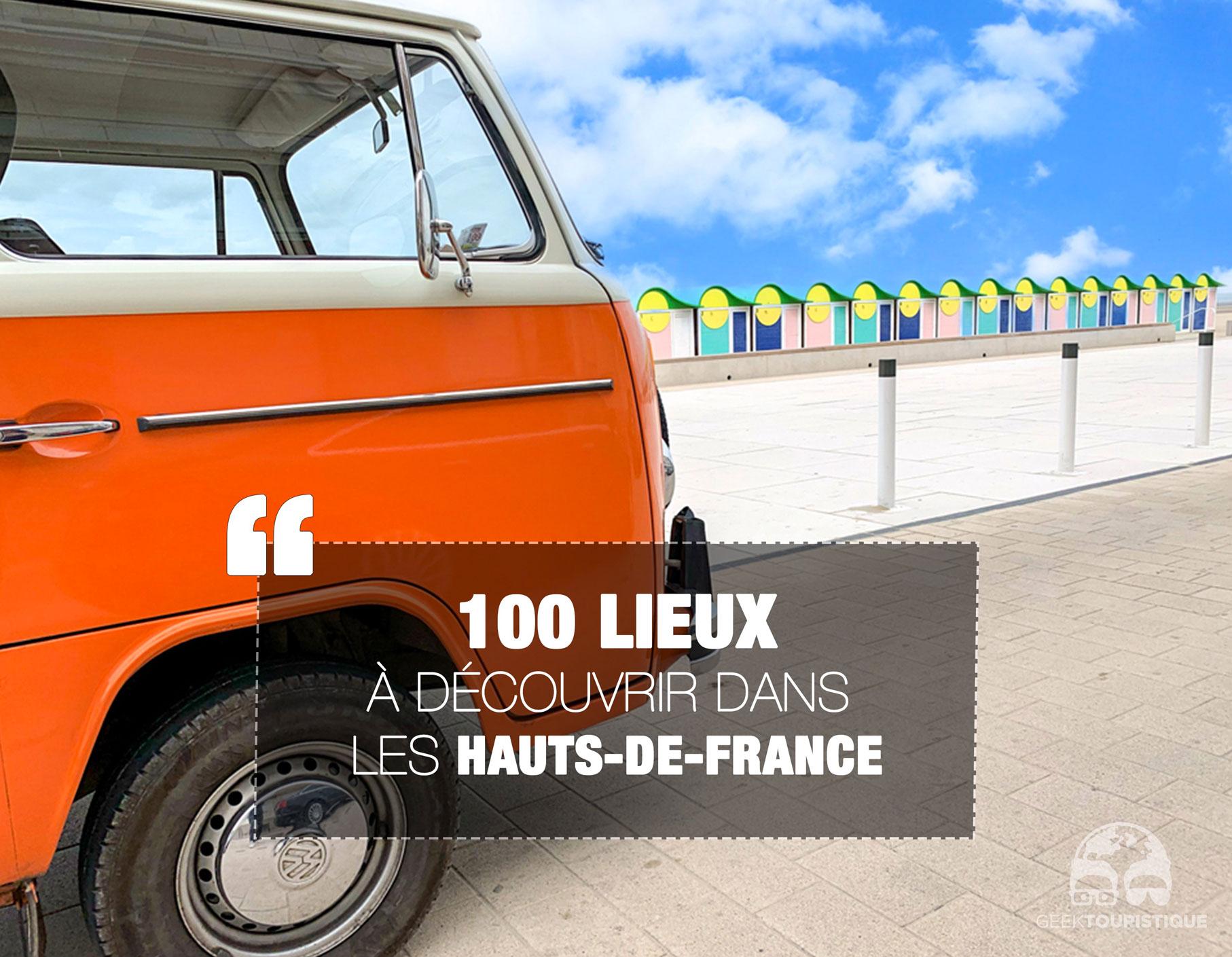 100 lieux à découvrir dans les Hauts-de-France
