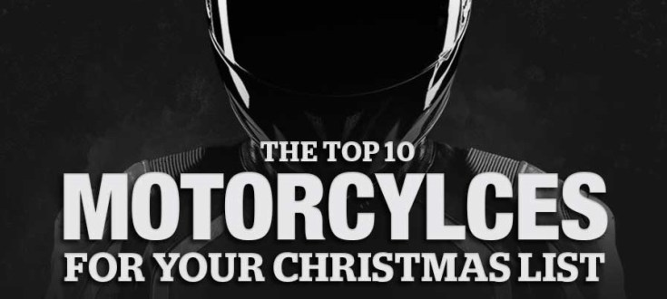 The top 10 motorcycles for biker geeks this Christmas!