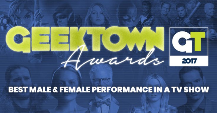 Geektown Awards – Best Male & Female Performance in a TV Show