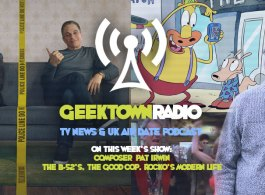 Geektown Radio 181: Composer Pat Irwin - The B-52's, The Good Cop, Rocko's Modern Life, UK TV News & Air Dates!