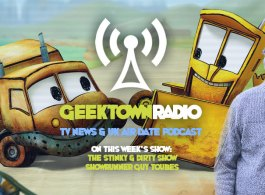Geektown Radio 182: 'Stinky & Dirty' Showrunner Guy Toubes, UK TV News & Air Dates!