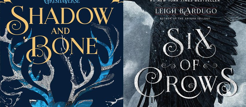 Netflix To Adapt Leigh Bardugo's 'Shadow and Bone' & 'Six of Crows' Book Series