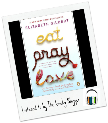 Audiobook Review: Eat, Pray, Love by Elizabeth Gilbert