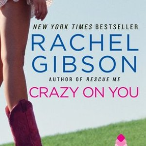 Contemporary Romance Review: Crazy on You by Rachel Gibson (Not for Me)
