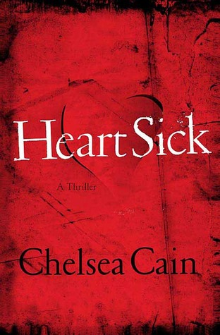 Review: Heartsick (Archie Sheridan & Gretchen Lowell #1) by Chelsea Cain #ProfilingMysteries