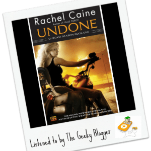 Audiobook Review: Undone by Rachel Caine/Narrated By Cynthia Holloway