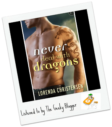 Audiobook Review: Never Deal with Dragons by Lorenda Christensen/Narrated By Leslie Bellair