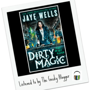 Audiobook Review: Dirty Magic by Jaye Wells