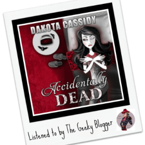 Audiobook Review: Accidentally Dead by Dakota Cassidy