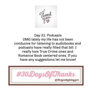 Day 21 #BookGram #30DaysofThanks : Podcasts