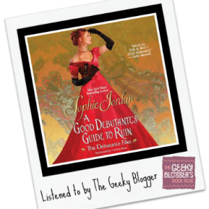 Rate It File It Audiobook Review: A Good Debutante's Guide to Ruin by Sophie Jordan