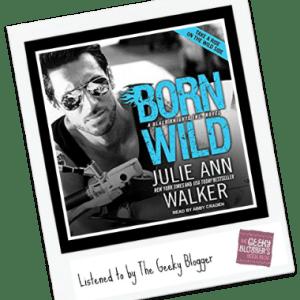 Audiobook Review: Born Wild by Julie Ann Walker