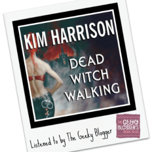 Audiobook Review: Dead Witch Walking by Kim Harrison