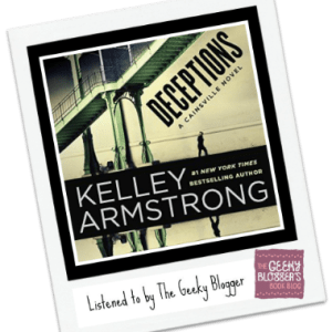 Audiobook Review: Deceptions by Kelley Armstrong