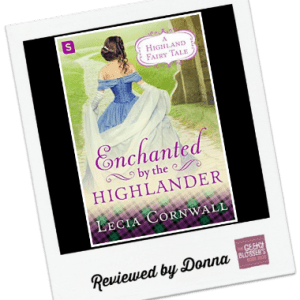 Donna's Review: Enchanted by the Highlander by Lecia Cornwall