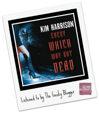 Audiobook Review: Every Which Way But Dead by Kim Harrison