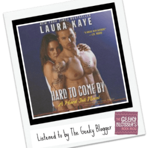 Audiobook Review: Hard to Come By by Laura Kaye