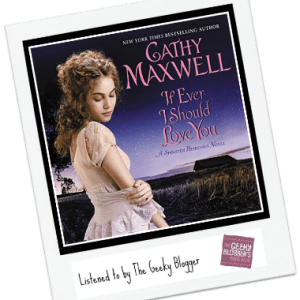 Audiobook Review: If Ever I Should Love You by Cathy Maxwell