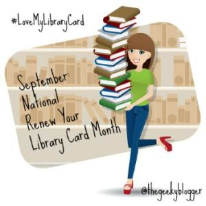 #LoveMyLibraryCard Celebration: September is #LibraryCardSignUp Month!