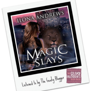 Audiobook Review: Magic Slays by Ilona Andrews