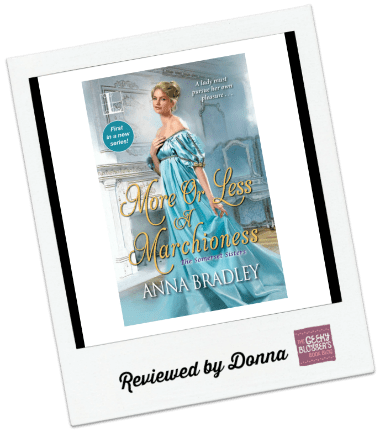 Donna's Review: More or Less a Marchioness by Anna Bradley