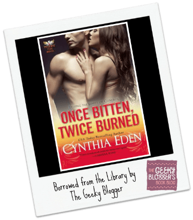 Snagged @ The Library Review: Once Bitten, Twice Burned by Cynthia Eden