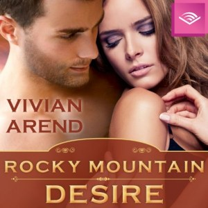 #30SaturdaysofVivianArend: #Audiobook Rocky Mountain Desire