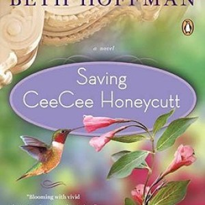Review: Saving CeeCee Honeycutt by Beth Hoffman