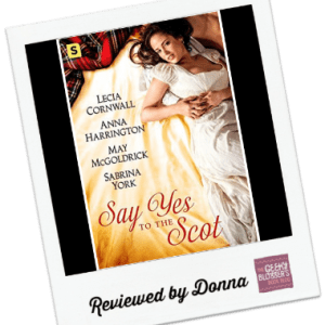 Donna's Review: Say Yes to the Scot by Lecia Cornwall, Anna Harrington, May McGoldrick, Sabrina York
