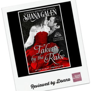Donna's Review: Taken by the Rake by Shana Galen