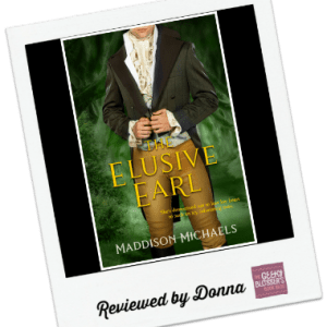 Donna's Review: The Elusive Earl by Maddison Michaels