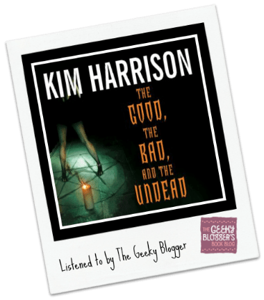 Audiobook Review: The Good, the Bad, and the Undead by Kim Harrison