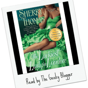 Review: The Luckiest Lady in London by Sherry Thomas